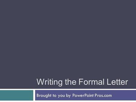 Writing the Formal Letter