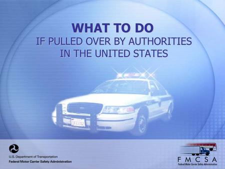 WHAT TO DO IF PULLED OVER BY AUTHORITIES IN THE UNITED STATES.