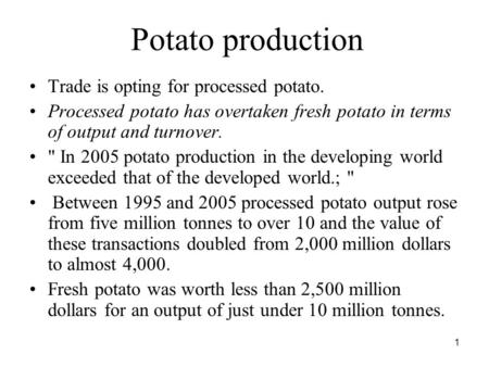 Potato <strong>production</strong> Trade is opting <strong>for</strong> processed potato.