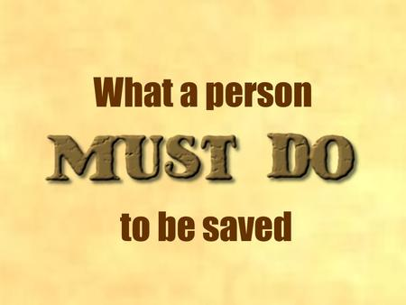 "What a person to be saved. On the road to Damascus, the Lord told Saul of Tarsus to ""Arise and go into the city, and you will be told what you must do."""
