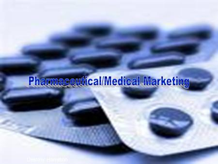 Destiny Hamilton. What is Pharmaceutical Marketing? It is the business of advertising or otherwise promoting the sale of pharmaceuticals or drugs.