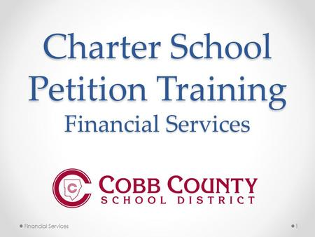 Charter School Petition Training Financial Services 1Financial Services.