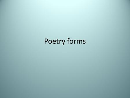 Poetry forms. Ballads Ballads are poems that tell a story. They are considered to be a form of narrative poetry. They are often used in songs and have.