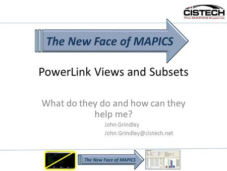 PowerLink Views and Subsets What do they do and how can they help me? John Grindley