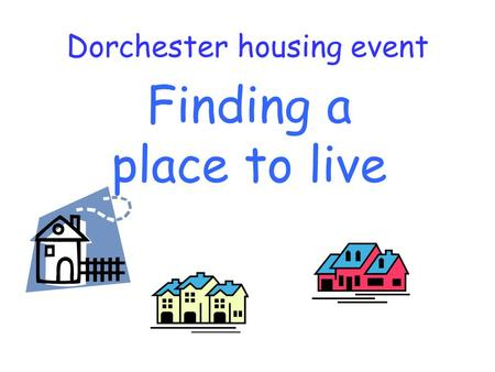 Finding a place to live Dorchester housing event.