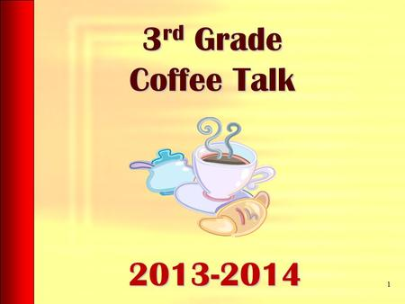 3 rd Grade Coffee Talk 1 2013-2014. FCAT 2.0 for Parents What should you know about the FCAT 2.0? 2.