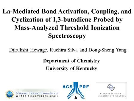 La-Mediated Bond Activation, Coupling, and Cyclization of 1,3-butadiene Probed by Mass-Analyzed Threshold Ionization Spectroscopy Department of Chemistry.