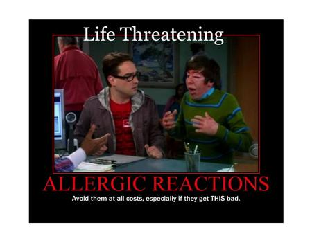 "Life Threatening. What is a Food Allergy? The immune system mistakes the food protein as ""bad"" and releases chemicals, including histamines that result."