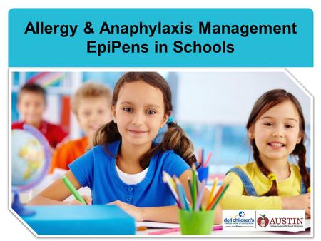 Allergy & Anaphylaxis Management EpiPens in Schools.
