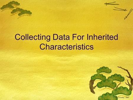 Collecting Data For Inherited Characteristics