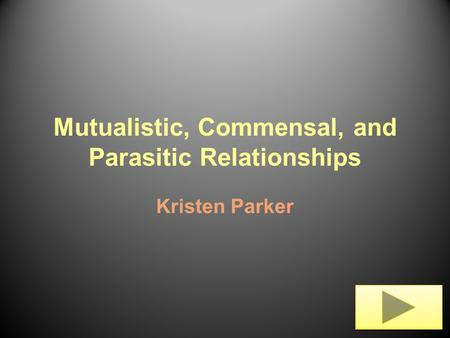 commensalistic mutualistic or parasitic relationship meaning