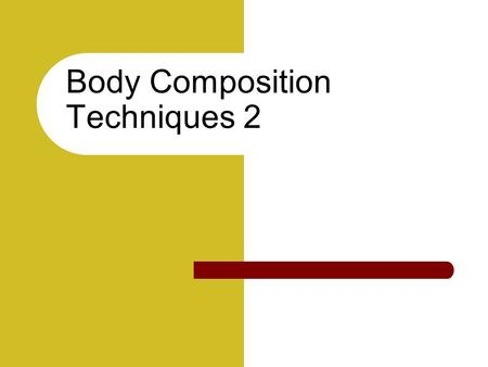 Body Composition Techniques 2. Doubly Indirect Methods for the Estimation of % Body Fat.