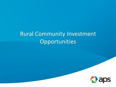 Rural Community Investment Opportunities. Philanthropic Programs APS FoundationCorporate Giving STEM Education Programming Enhancing Support to STEM Teachers.