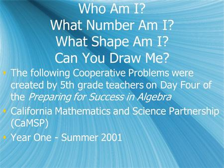 Who Am I? What Number Am I? What Shape Am I? Can You Draw Me?