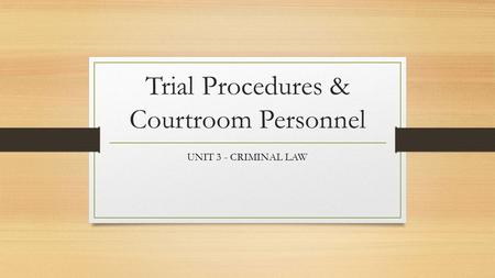 Trial Procedures & Courtroom Personnel