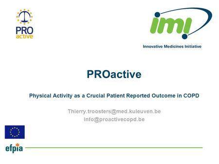 PROactive Physical Activity as a Crucial Patient Reported Outcome in COPD