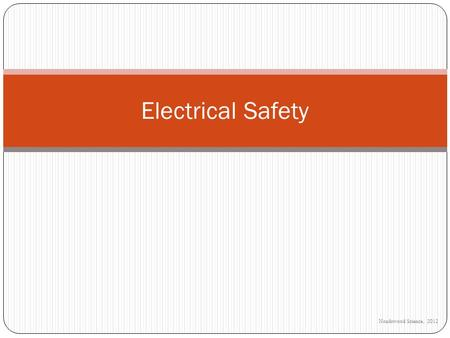 Noadswood Science, 2012 Electrical Safety. Electricity Safety To be able identify safety features with electrical components Tuesday, August 11, 2015.