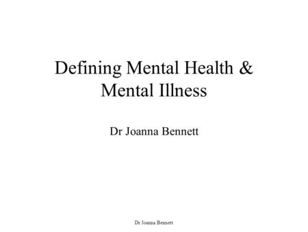 the definition and concepts of mental health What is recovery a conceptual model and explication nora the concept of recovery is investigator with the women and mental health study site at the.
