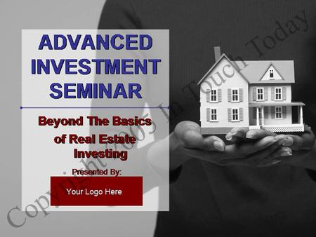 ADVANCED INVESTMENT SEMINAR. ! CAUTION ! You already know why you want to invest: