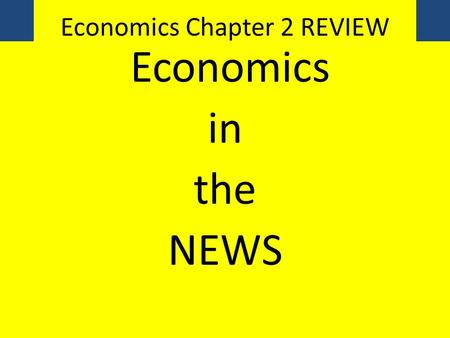 Economics Chapter 2 REVIEW
