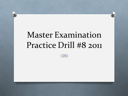 Master Examination Practice Drill #8 2011 (16) O 1. In commercial and industrial establishments, all 15- and 20- ampere, single-phase, 125 volt receptacles.