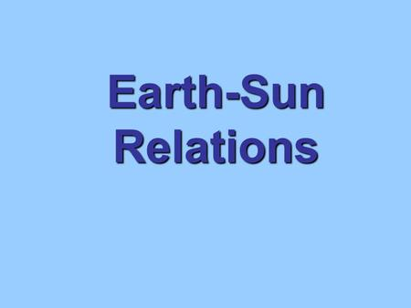 Earth-Sun Relations.