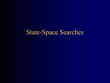 State-Space Searches. 2 State spaces A state space consists of –A (possibly infinite) set of states The start state represents the initial problem Each.
