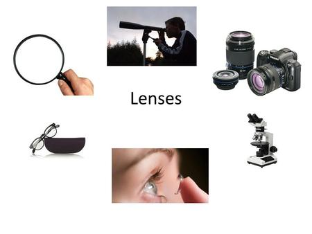 Lenses. A lens is a combination of two types of transparent surfaces. When light enters a lens it refracts and the light rays will either diverge or converge.