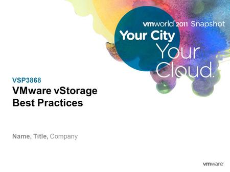 VSP3868 VMware vStorage Best Practices Name, Title, Company.