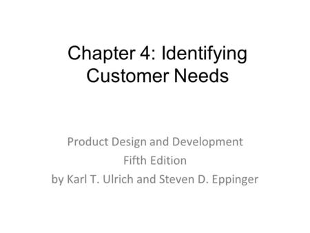Chapter 4: Identifying Customer Needs