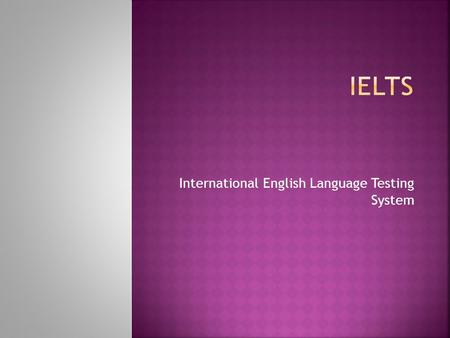 International English Language Testing System. … a IELTS A your success of IELTS..for landing you at your dream destination.. Kiwi.