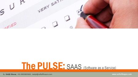 The PULSE: SAAS (Software as a Service)  By Debjit Biswas, +91-9903805663,