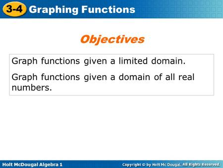Objectives Graph functions given a limited domain.