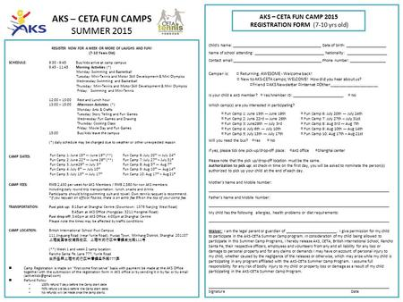 AKS – CETA FUN CAMPS SUMMER 2015 REGISTER NOW FOR A WEEK OR MORE OF LAUGHS AND FUN! (7-10 Years Old) SCHEDULE:9:30 - 9:45 Bus/kids arrive at camp campus.