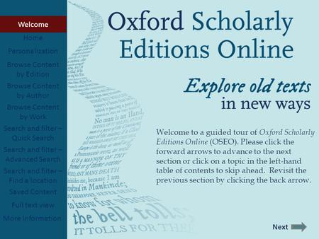 Welcome to a guided tour of Oxford Scholarly Editions Online (OSEO). Please click the forward arrows to advance to the next section or click on a topic.