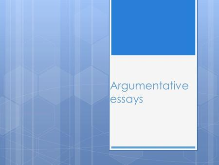 Argumentative essays.  Usually range from as little as five paragraphs to as many as necessary  Focus is mainly on your side  But there is also a discussion.