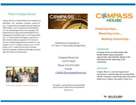 What is Compass House? Compass House is a membership-based community for individuals who experience persistent mental ill- ness. Compass House is designed.