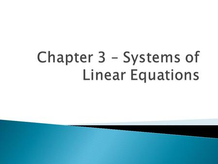 Chapter 3 – Systems of Linear Equations