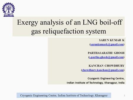 Exergy analysis of an LNG boil-off gas reliquefaction system SARUN KUMAR K PARTHASARATHI GHOSH