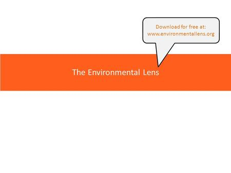 The Environmental Lens Download for free at: www.environmentallens.org.