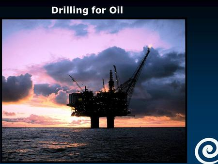 Drilling for Oil.