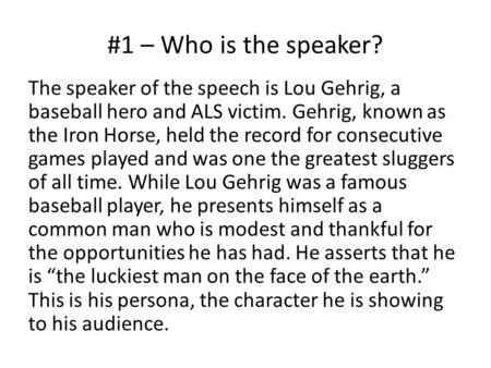 lou gehrig speech analysis Rhetorical analysis begins by stating the purpose what does the author/speaker  want you  example of direct address lou gehrig's farewell speech, 7/3/39.
