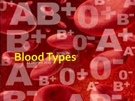 12 January 2015 Blood Types.