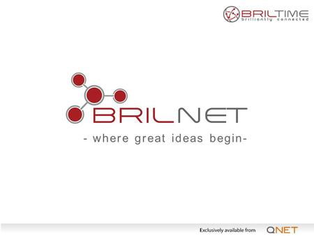- where great ideas begin-. BrilNet is a web conferencing solution that allows you to always stay connected. With BrilNet, you can schedule, host and.