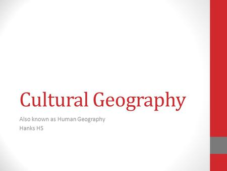 Also known as Human Geography Hanks HS