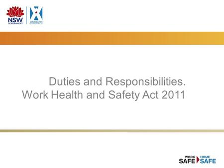 Duties and Responsibilities. Work Health and Safety Act 2011.