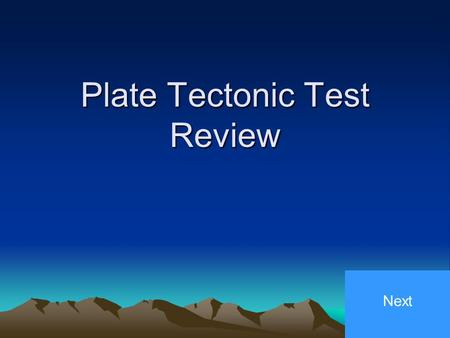 Plate Tectonic Test Review Next. The Outermost layer of the Earth is called the Inner Core Crust Outer Core Mantle.