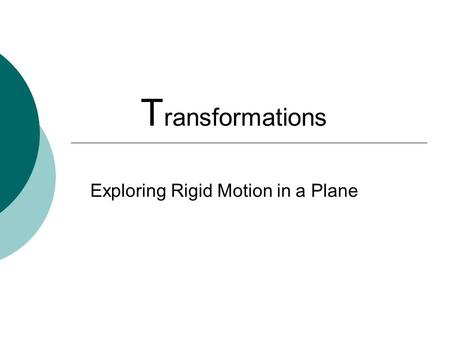 Exploring Rigid Motion in a Plane