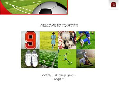WELCOME TO TC-SPORT! Football Training Camp's Program.