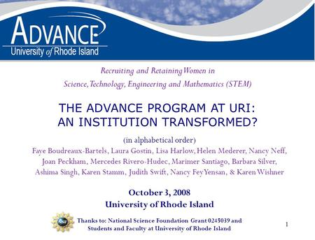 1 Recruiting and Retaining Women in Science, Technology, Engineering and Mathematics (STEM) THE ADVANCE PROGRAM AT URI: AN INSTITUTION TRANSFORMED? (in.